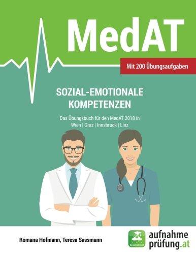Sozial-emotionale Kompetenzen: Das Übungsbuch für den MedAT 2018 in Wien, Graz, Innsbruck und Linz