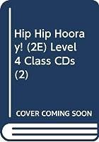 Hip Hip Hooray! (2E) Level 4 Class CDs (2)