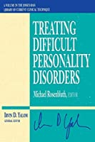Treating Difficult Personality Disorders by Michael Rosenbluth(1997-01-15)