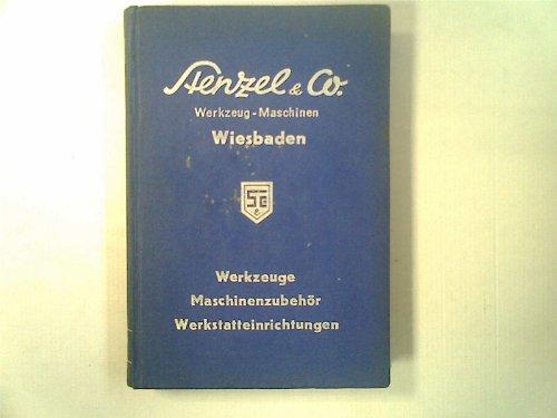 Stenzel & Co. Wiesbanden Katalog Ausgabe 2: Werkzeuge, Maschinenzubehör, Werkstatteinrichtungen