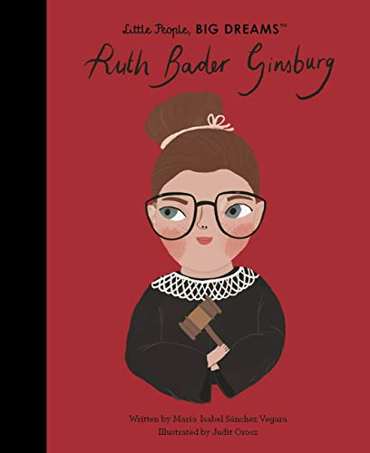 Ruth Bader Ginsburg (Little People, BIG DREAMS)