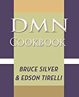 DMN Cookbook: 50 Decision Modeling Recipes to Accelerate Your Business Rules Projects with Trisotech, Red Hat, and Drools
