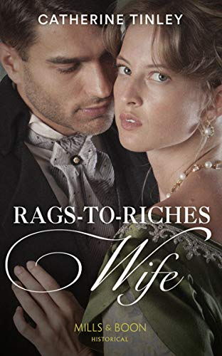 Rags-To-Riches Wife (Mills & Boon Historical) by [Catherine Tinley]