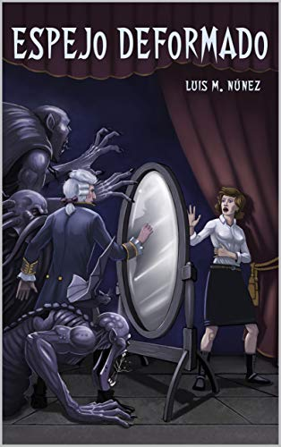 Espejo Deformado (Spanish Edition) de [Luis M. Núñez]