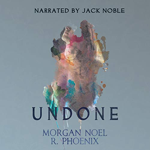 Undone Audiobook By R. Phoenix,                                                                                        Morgan Noel cover art