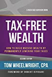 Real Estate Investing Books! - Tax-Free Wealth: How to Build Massive Wealth by Permanently Lowering Your Taxes (Rich Dad's Advisors (Paperback))