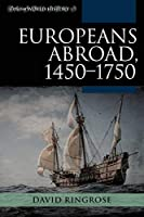 Europeans Abroad, 1450-1750 (Exploring World History)
