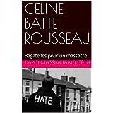 CELINE BATTE ROUSSEAU: Bagatelles pour un massacre (Italian Edition)