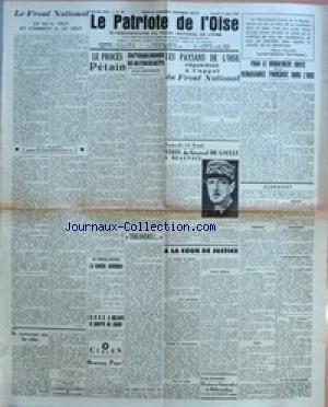 PATRIOTE DE L'OISE (LE) [No 93] du 11/08/1945 - LE FRONT NATIONAL - CE QU'IL VEUT ET COMMENT IL LE VEUT PAR G. JAUNEAU - NE RENVERSONS PAS LES ROLES PAR DEVILLE-CAVELLIN - LE PROCES PETAIN - LA BOMBE ATOMIQUE - L'U.R.S.S. A DECLARE LA GUERRE AU JAPON - HEUREUX PAYS ! - UNE POLOGNE NOUVELLE EST EN TRAIN DE NAITRE - TOUJOURS !.. - LES PAYSANS DE L'OISE REPONDENT A L'APPEL DU FRONT NATIONAL - VISITE DU GENERAL DE GAULLE A BEAUVAIS - A LA COUR DE JUSTICE - POUR LE MOUVEMENT UNIFIE DE LA REN