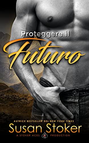 Proteggere il futuro (Armi & Amor Vol. 10)