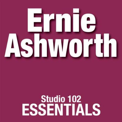 Ernie Ashworth: Studio 102 Essentials