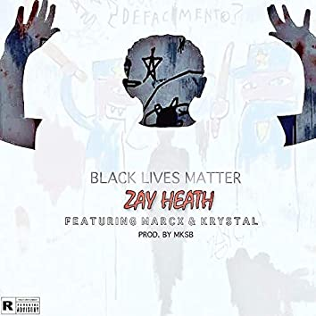 Black Lives Matter (feat. Marc X & Krystal Gem)