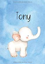 Tony: DIN A4 • Blanko 100 Seiten • Großer Malblock • Vornamen Notizbuch • Notizblock Blau • Hellblau Kinderbuch • Personalisiertes Malbuch • ... • Kalender mit Name (German Edition)