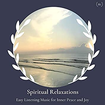 Spiritual Relaxations - Easy Listening Music For Inner Peace And Joy