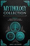Mythology Collection: 3 Books in 1: Norse Mythology, Greek Mythology, Celtic Mythology