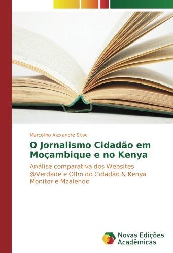 O Jornalismo Cidadão em Moçambique e no Kenya: Análise comparativa dos Websites @Verdade e Olho do Cidadão & Kenya Monitor e Mzalendo