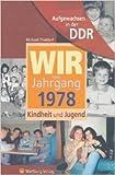 Aufgewachsen in der DDR - Wir vom Jahrgang 1978 - Kindheit und Jugend ( 26. März 2014 )