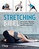 Stretching-Bibel: Die besten Übungen für maximale Fitness und Beweglichkeit - Lexie Williamson