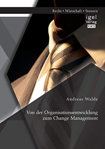 Von der Organisationsentwicklung zum Change Management