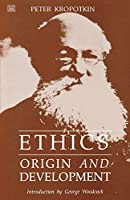 Ethics (The Collected Works of Peter Kropotkin, Vol. 8)