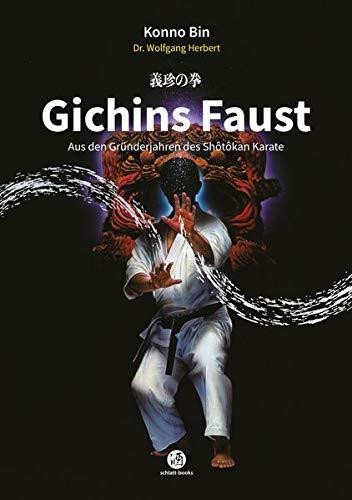Gichins Faust: Aus den Gründerjahren des Shôtôkan Karate