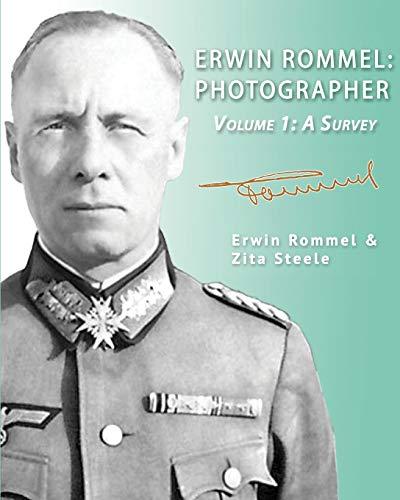 Erwin Rommel: Photographer - Volume 1: A Survey download ebooks PDF Books