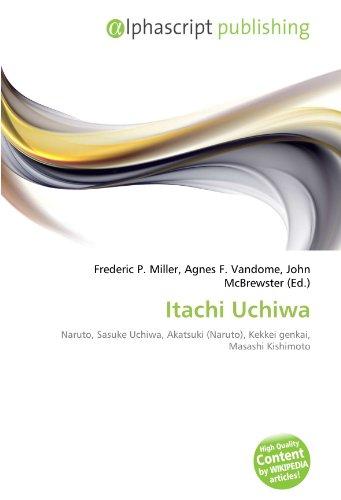 Itachi Uchiwa: Naruto, Sasuke Uchiwa, Akatsuki (Naruto), Kekkei genkai, Masashi Kishimoto