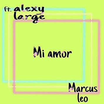 Mi Amor (feat. alexy large)