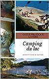 Camping du lac: Guide Pratique Lozère (French Edition)