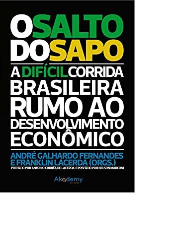 O Salto do Sapo: A difícil corrida brasileira rumo ao desenvolvimento econômico