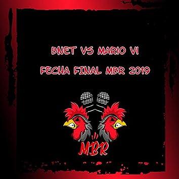 Bnet VS Mario VI Fecha Final Miraelbuenrap 2019