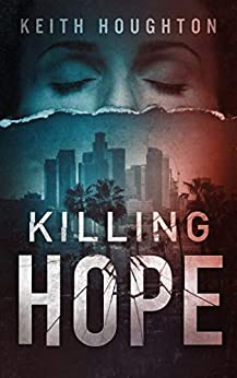 Killing Hope (Gabe Quinn Thriller Series Book 1) by [Keith Houghton]