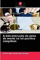 A não-execução da pena de morte na lei positiva congolesa