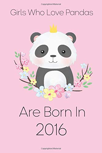 Girls Who Love Pandas are born in 2016: Lined Blank Notebook for ( panda lovers )