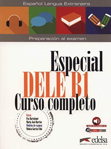 Especial DELE B1. Curso completo (Preparación al DELE - Jóvenes y adultos - Preparación al DELE)
