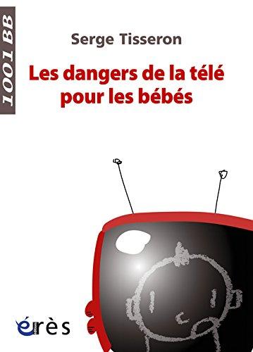 Les dangers de la télé pour les bébés : Non au formatage des cerveaux !