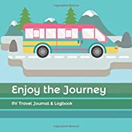 Enjoy the Journey: RV Travel Journal & Logbook
