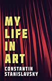 My Life In Art - Translated from the Russian by J. J. Robbins - With Illustrations