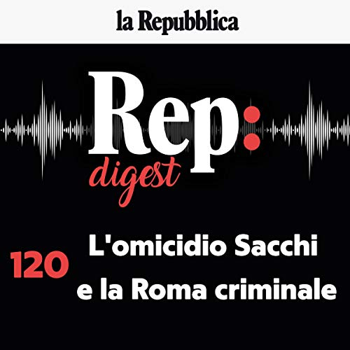 L'omicidio Sacchi e la Roma criminale audiobook cover art