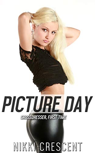 PICTURE DAY: Crossdresser, First Time (English Edition)