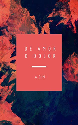De Amor o Dolor de A DM