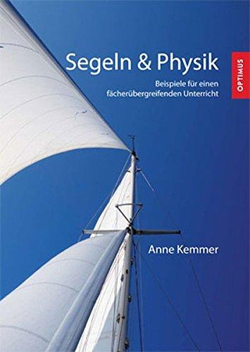 Segeln und Physik: Beispiele für einen fächerübergreifenden Unterricht