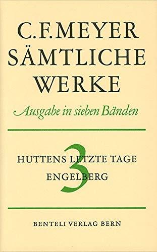 Huttens letzte Tage, Engelberg (Sämtliche Werke. Ausgabe in sieben Bänden / Leseausgabe)