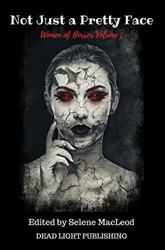 Not Just a Pretty Face: Women of Horror Volume 1