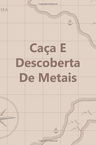 Caça E Descoberta De Metais: Diário de bordo para detectores de metais, controle suas estatísticas de detecção de metais e melhore suas habilidades, presente para os detectores de metais