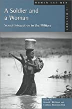 A Soldier And A Woman: Sexual Integration In The Military