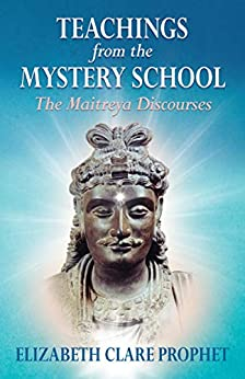 Teachings from the Mystery School - The Maitreya Discourses by [Elizabeth Clare Prophet]