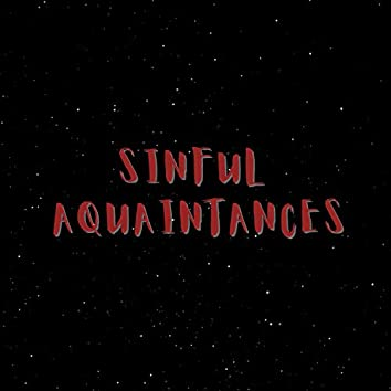 SINFUL AQUAINTANCES