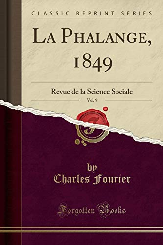 La Phalange, 1849, Vol. 9: Revue de la Science Sociale (Classic Reprint)