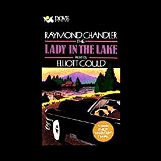 The Lady in the Lake                   By:                                                                                                                                 Raymond Chandler                               Narrated by:                                                                                                                                 Elliott Gould                      Length: 2 hrs and 38 mins     79 ratings     Overall 4.0